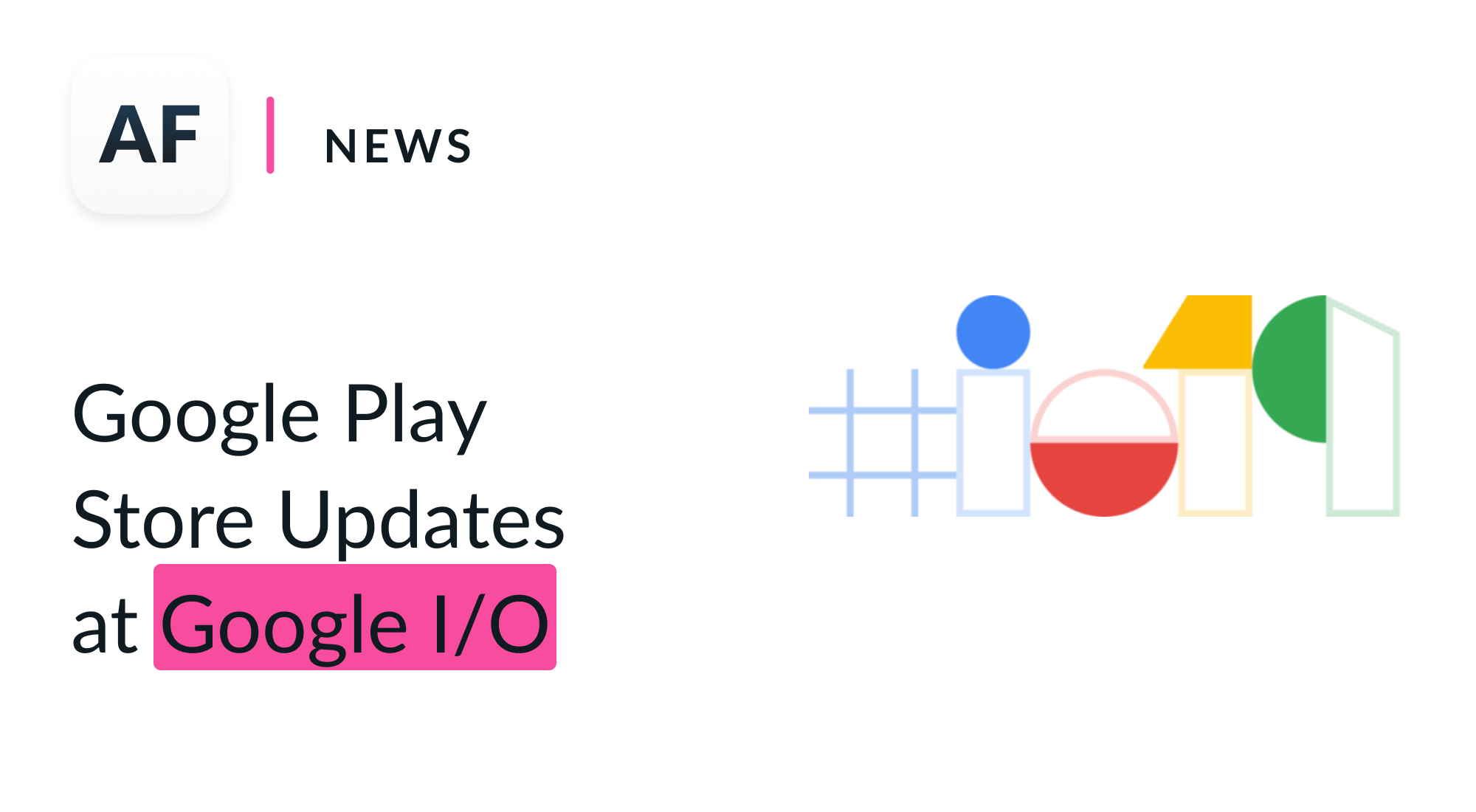 Google I/O 2019: Play Store updates for ASO managers