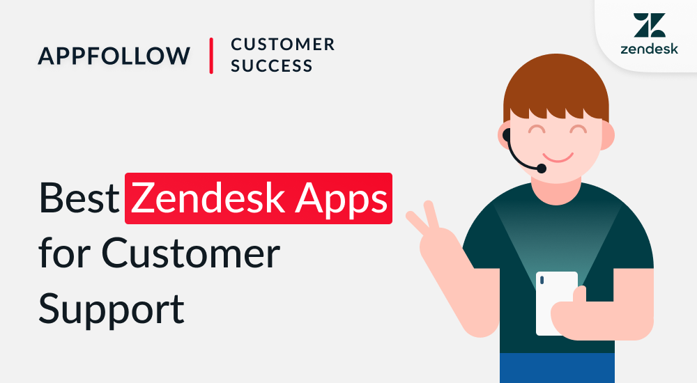 10 Zendesk Apps to Improve Your Mobile App Customer Support