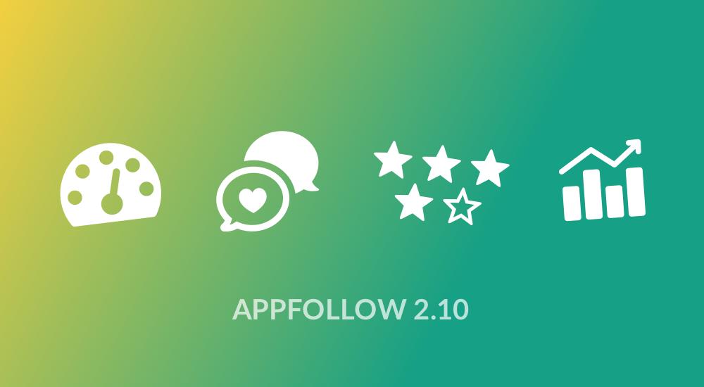 AppFollow 2.10: добавляем жару работе с отзывами