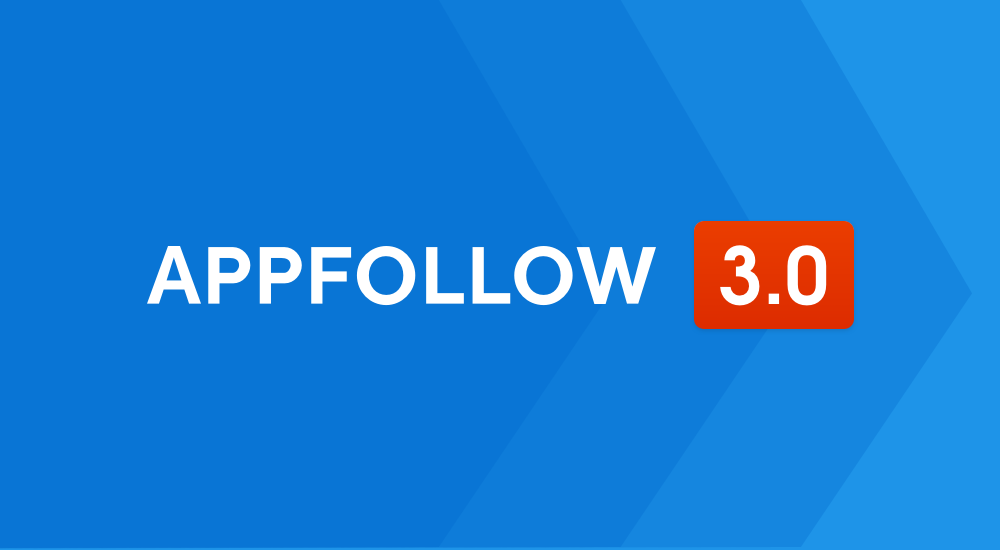All new AppFollow 3.0 welcomes you