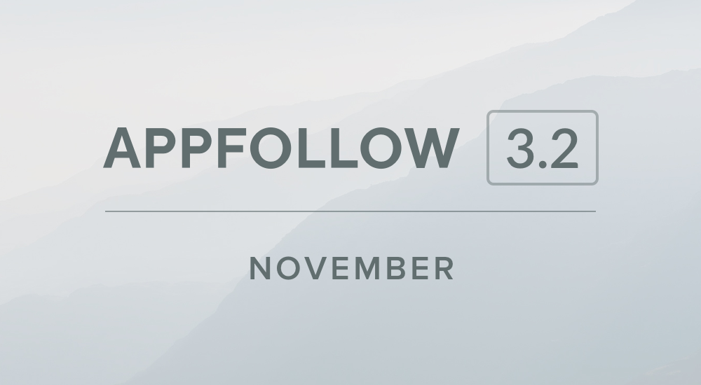 AppFollow 3.2: November Edition