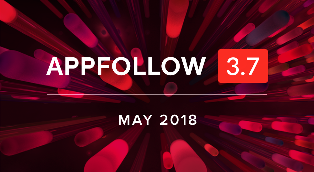 AppFollow 3.7: May Edition