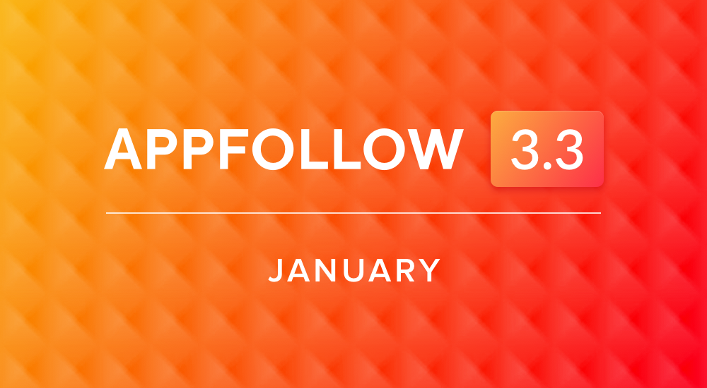 AppFollow 3.3: January Edition