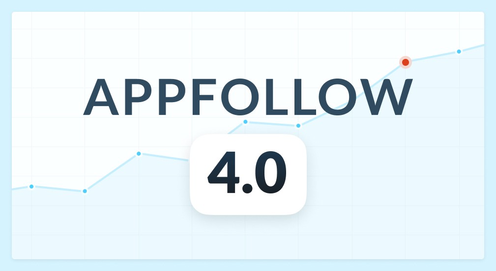 All New AppFollow 4.0