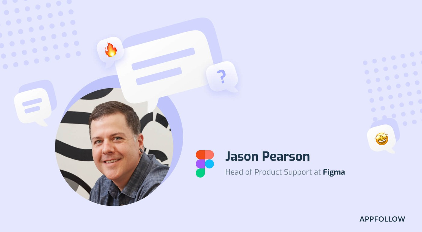 How Figma wins their customers. Interview with Jason Pearson, Figma's Head of Product Support