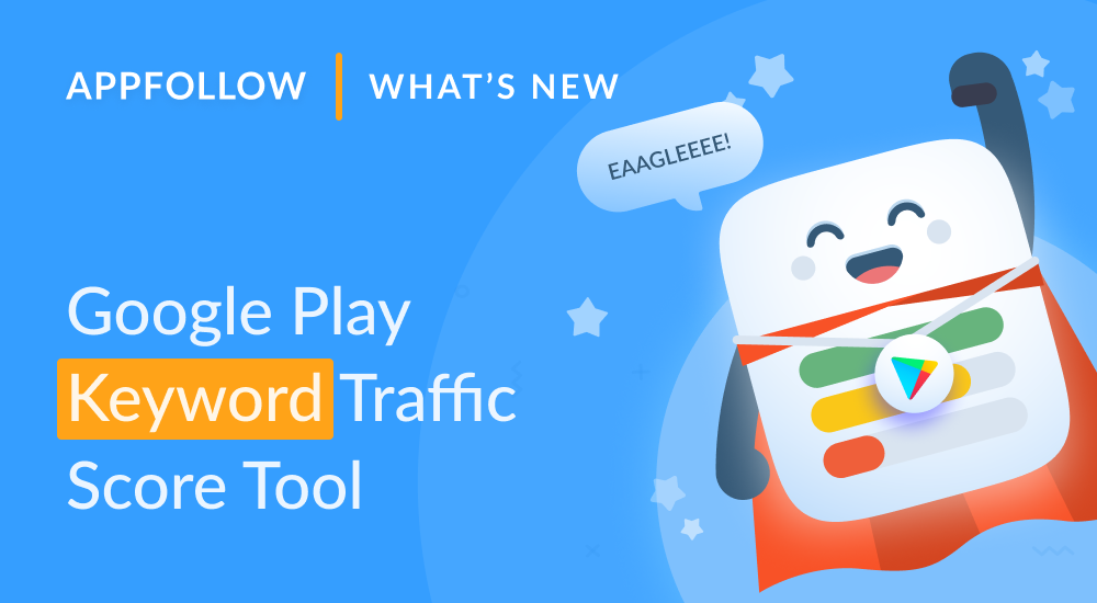 Google Play keyword tool update. Now with traffic score.