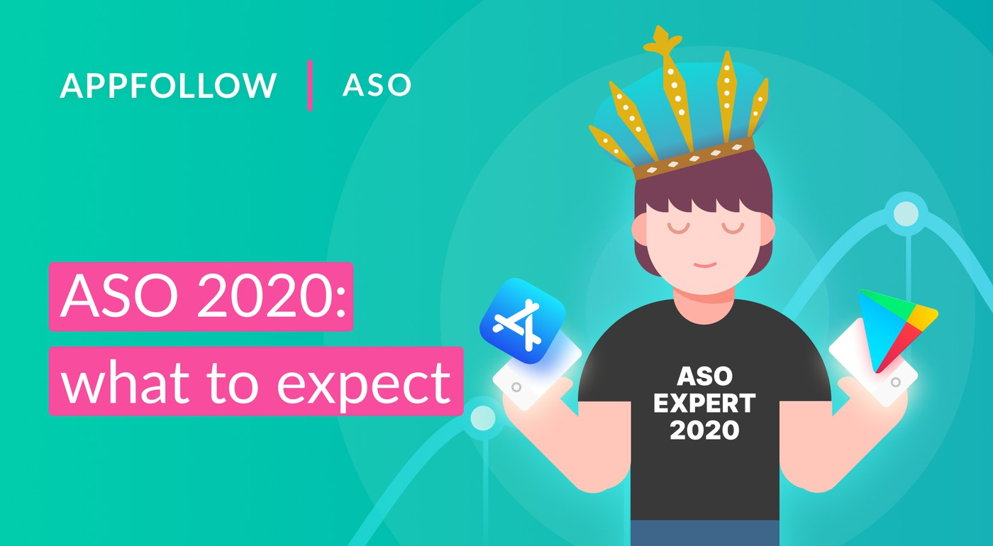 ASO 2020: 10 Things to Expect and Optimize for