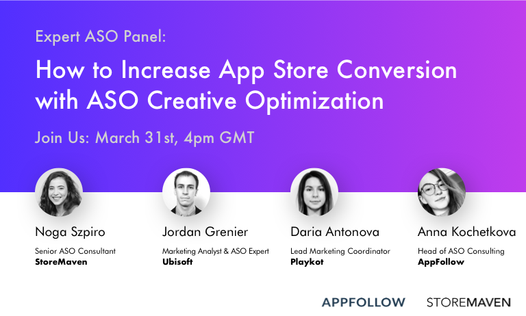 Expert ASO Panel: How to Increase App Store Conversion through Creative Optimization [Recording]