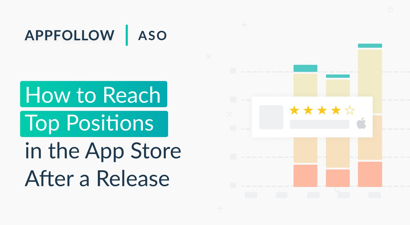 How to reach top positions in the App Store after a release