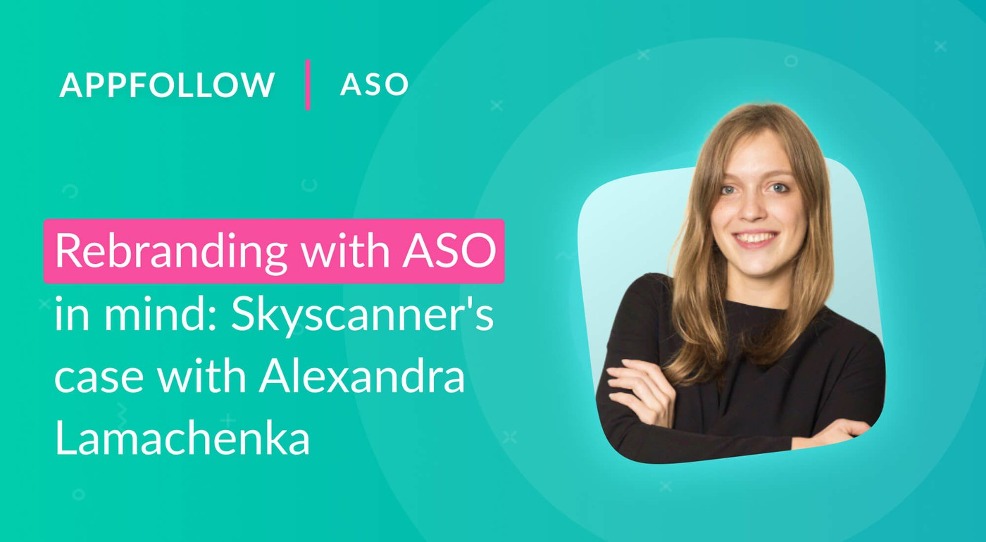 Rebranding with ASO in mind: Skyscanner's case