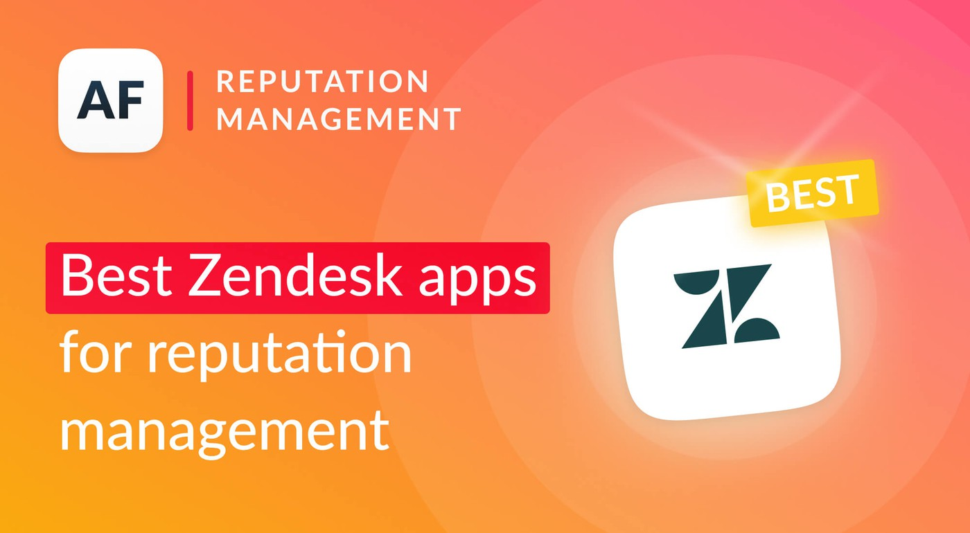Best Zendesk Apps for Reputation Management