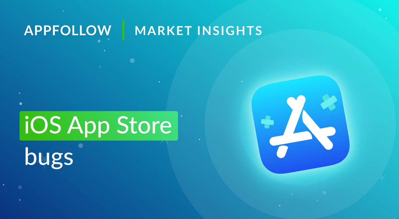 App Store Bugs That May Drop Your App Visibility and Conversion Rate