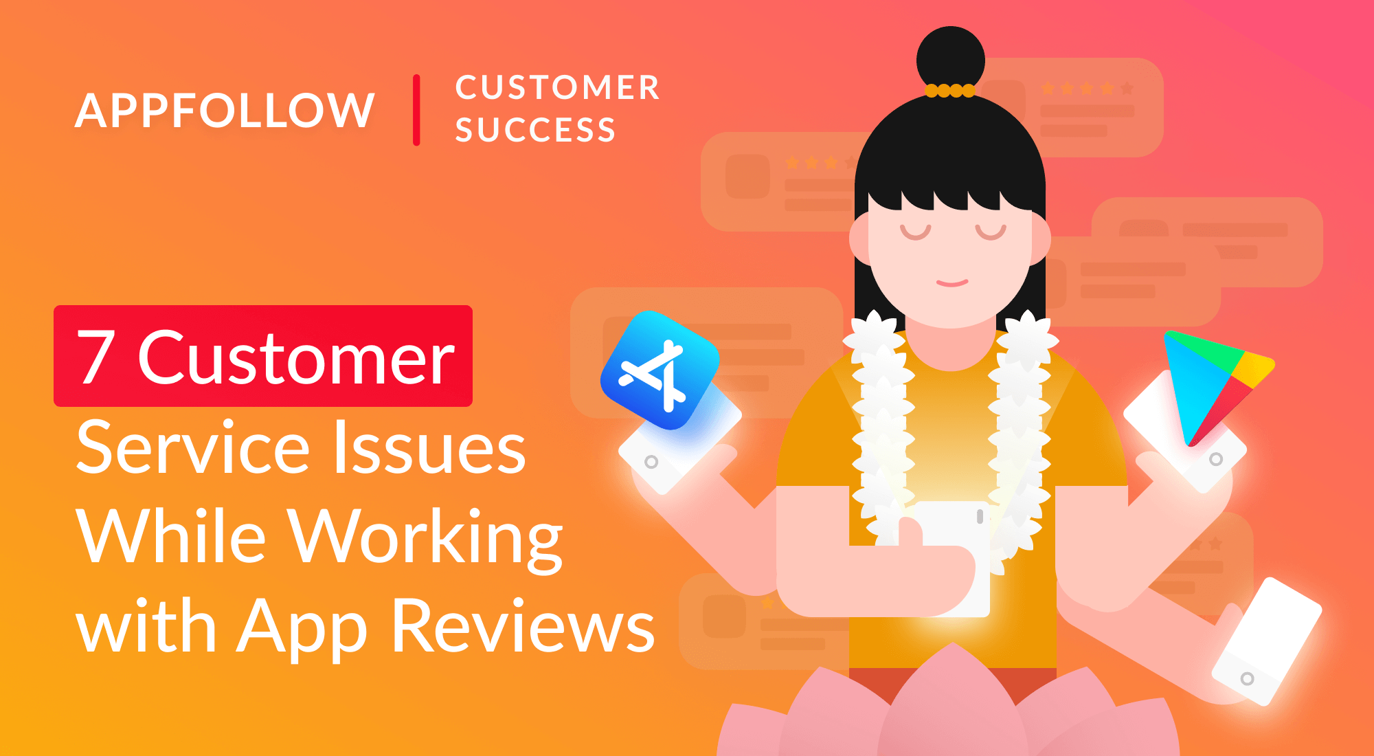 7 Challenges When Working with App Store & Google Play Reviews
