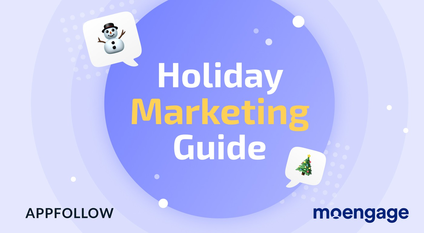 Holiday Marketing Guide by AppFollow and MoEngage