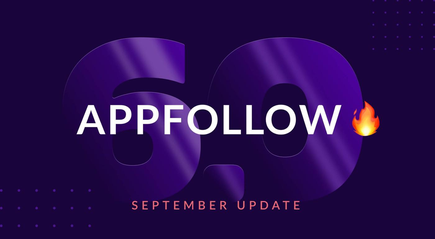 AppFollow 6.0