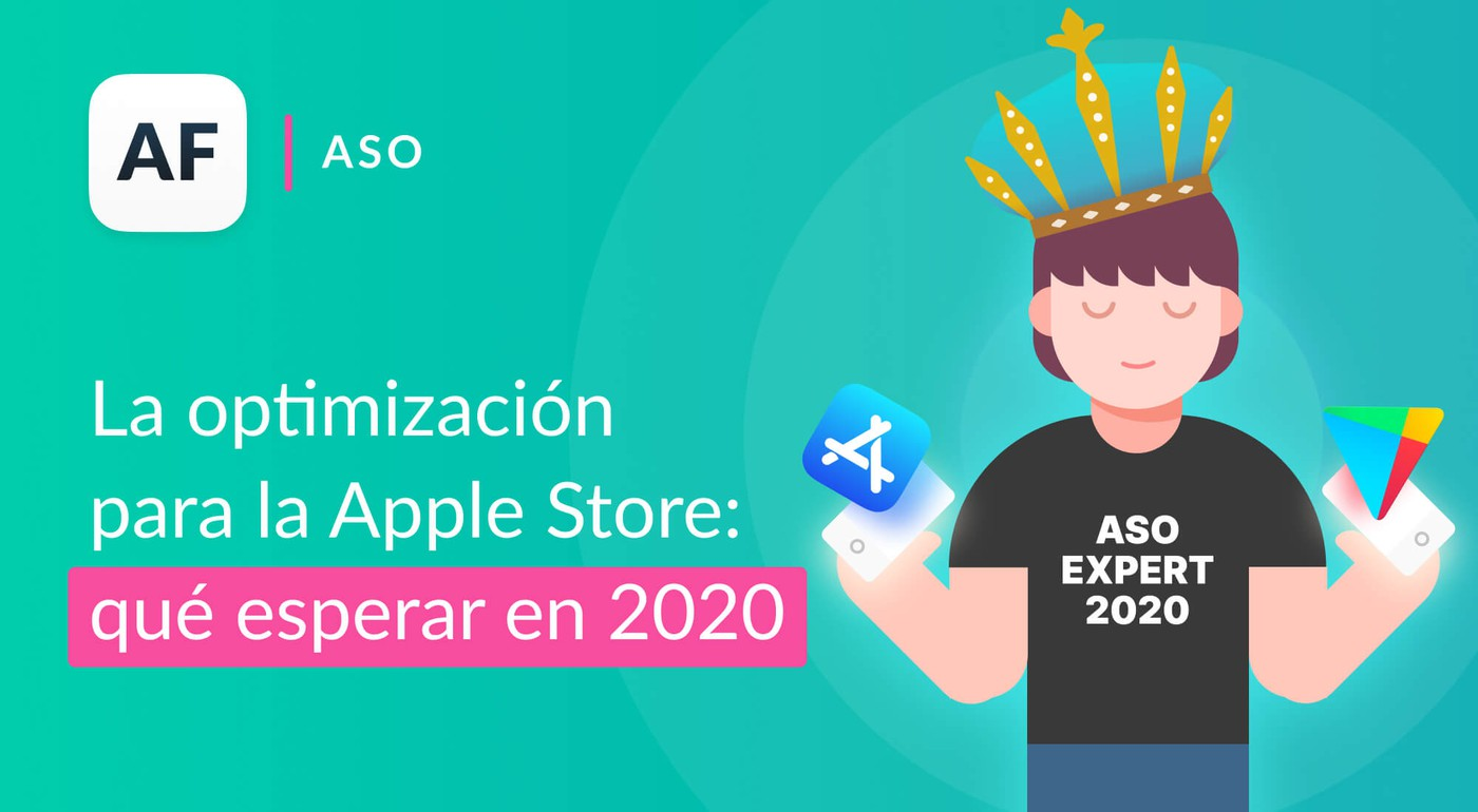 La optimización para la Apple Store (ASO): qué esperar en 2020