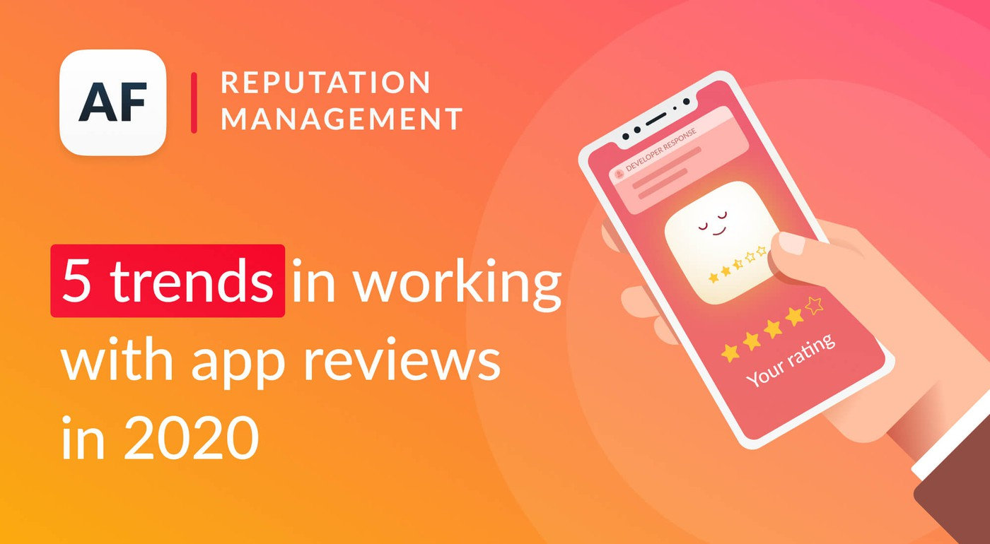 5 Trends In Working With App Reviews in 2020