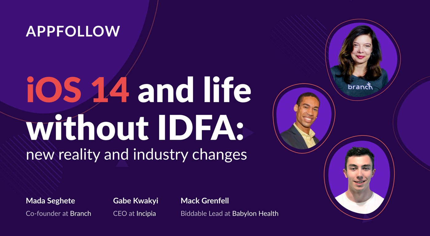 How to adapt to the IDFA changes: insights from Branch, Incipia, and Babylon Health