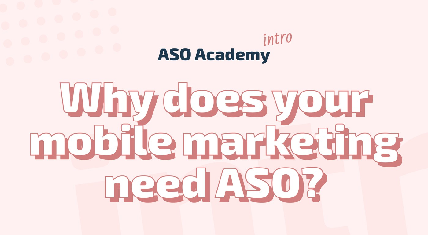 The importance of ASO in mobile marketing strategy, and where to start if you haven't done it before