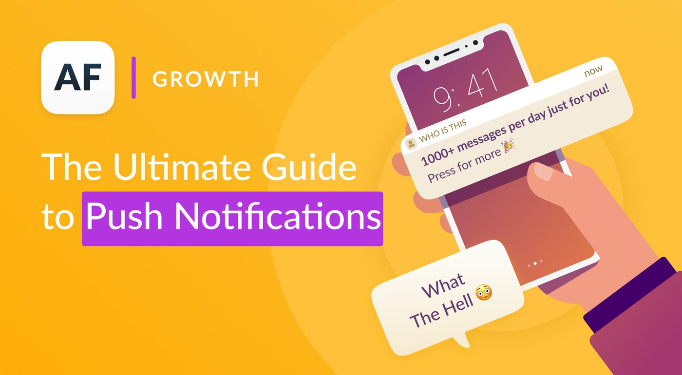 The Ultimate Guide to Push Notifications: Tools & Case Studies