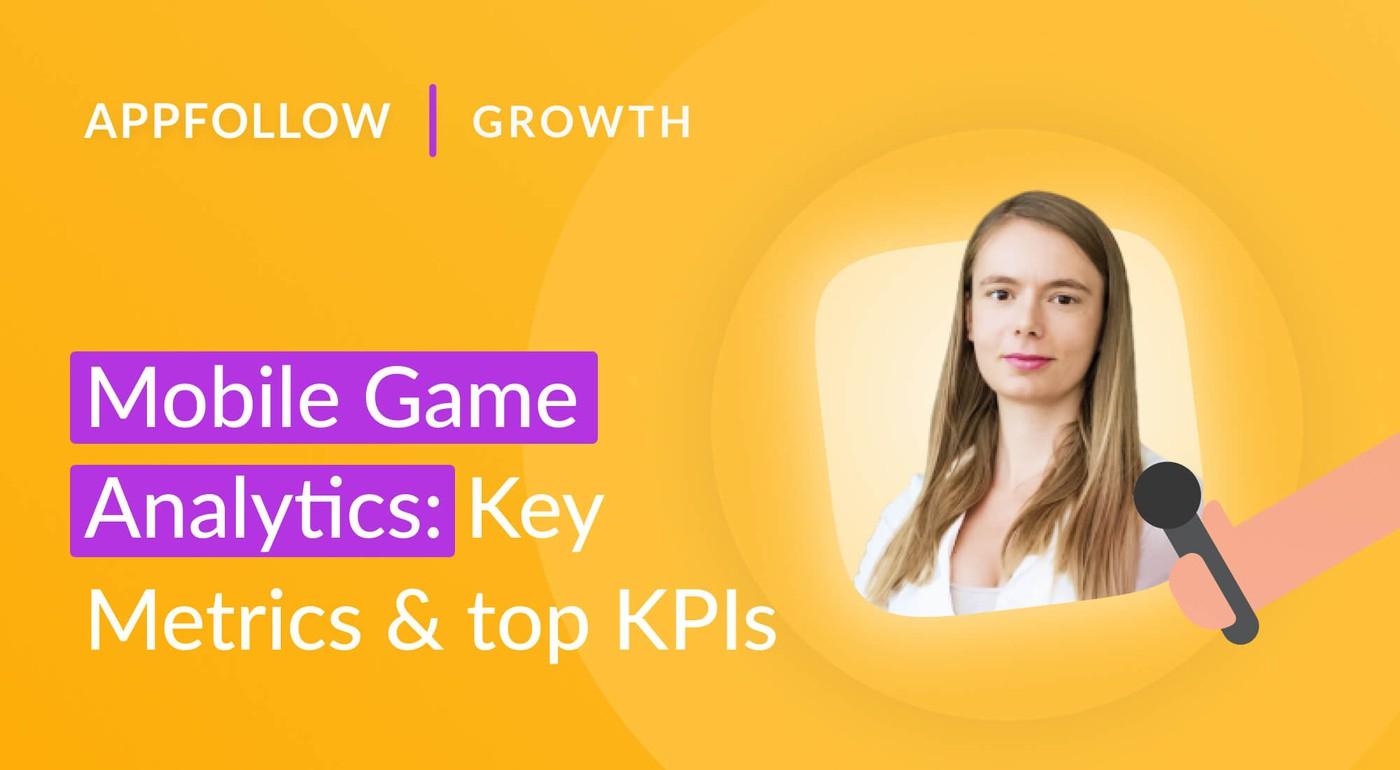 Mobile Game Metrics Benchmark: Key Metrics & KPIs to Analyze