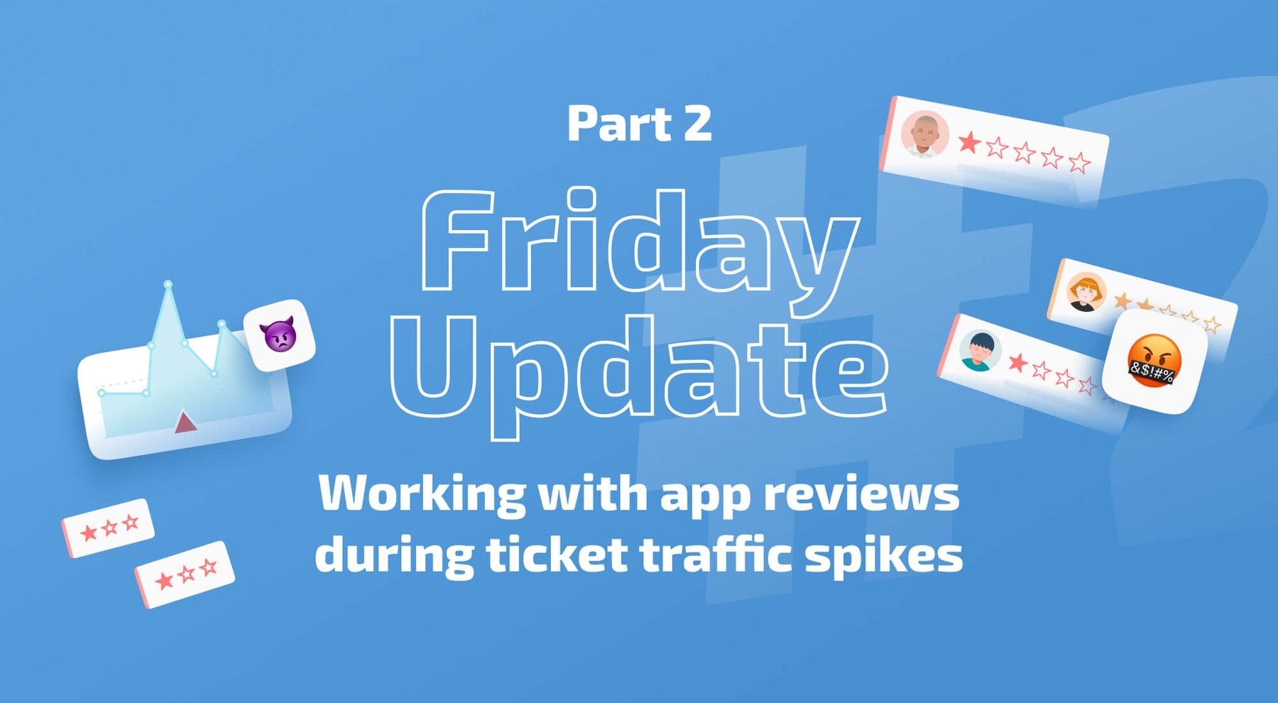 'Friday Update': Working with app reviews during ticket traffic spikes