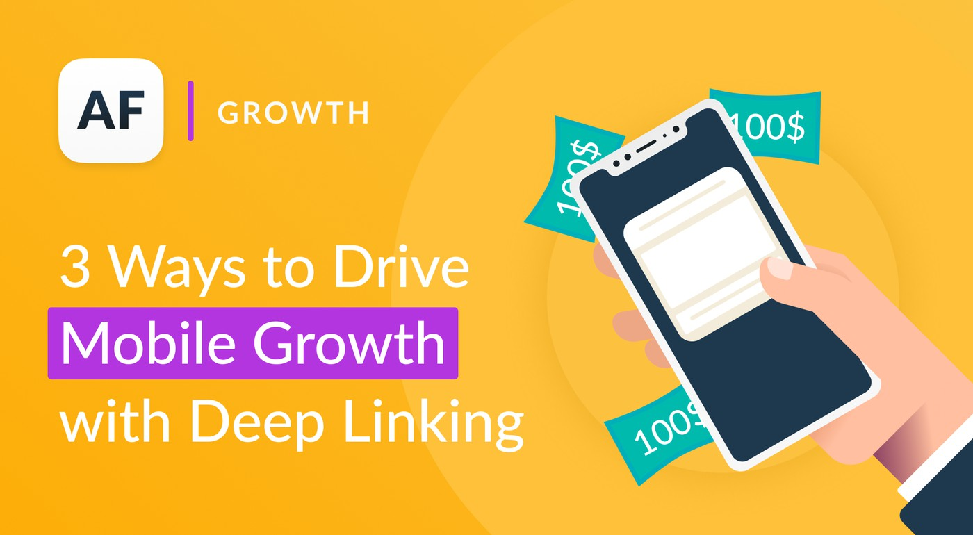 3 Ways to Drive Mobile Growth with Deep Linking