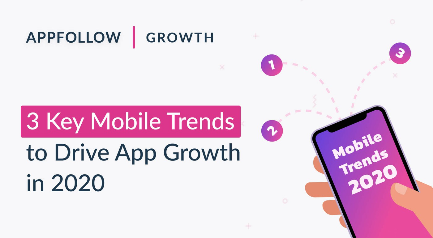 3 key mobile trends to drive app growth in 2020