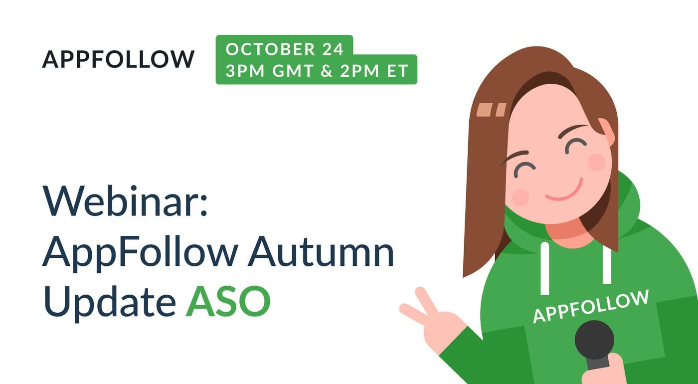 Webinar: AppFollow Autumn Update ASO