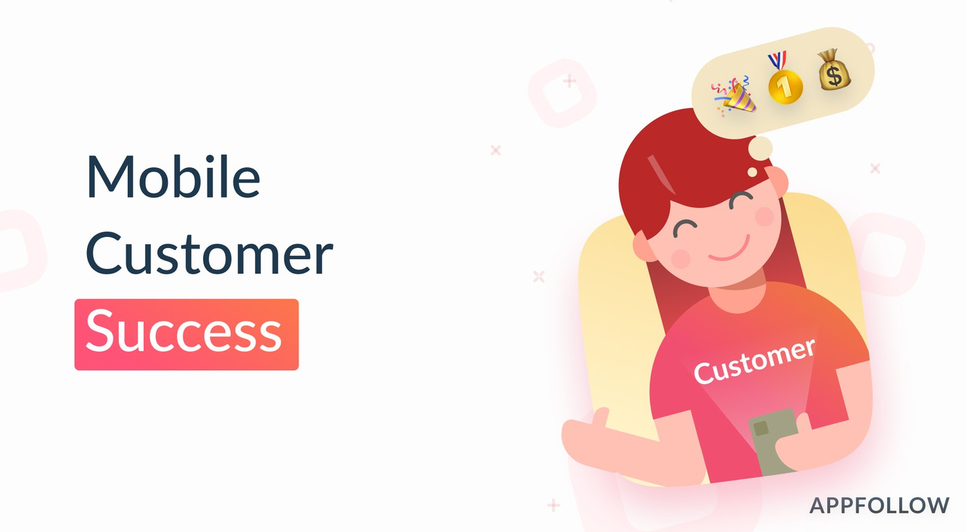 Mobile Customer Success: why it matters and how you can nail it