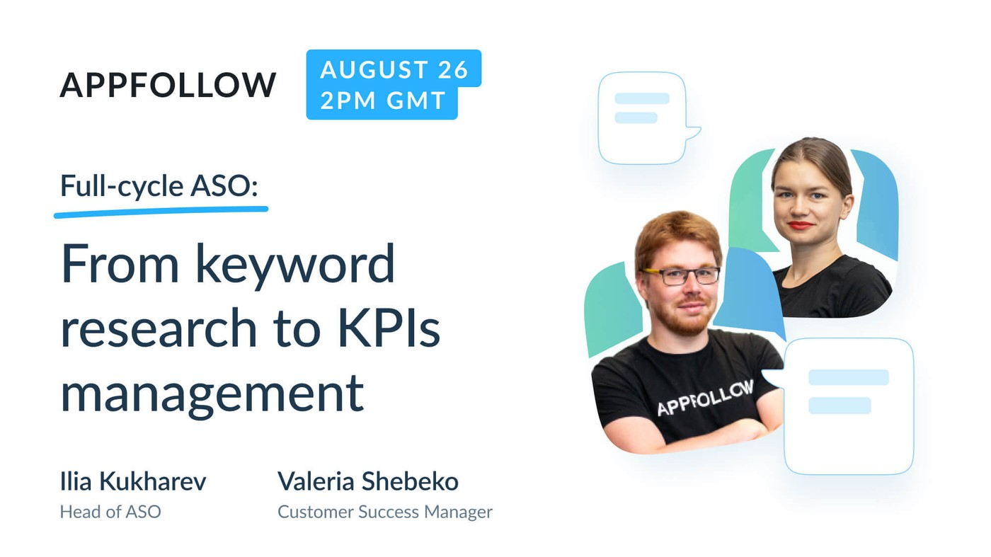 [Talk to an Expert] Full-cycle ASO: From increasing organic installs to 6 major KPIs and metrics