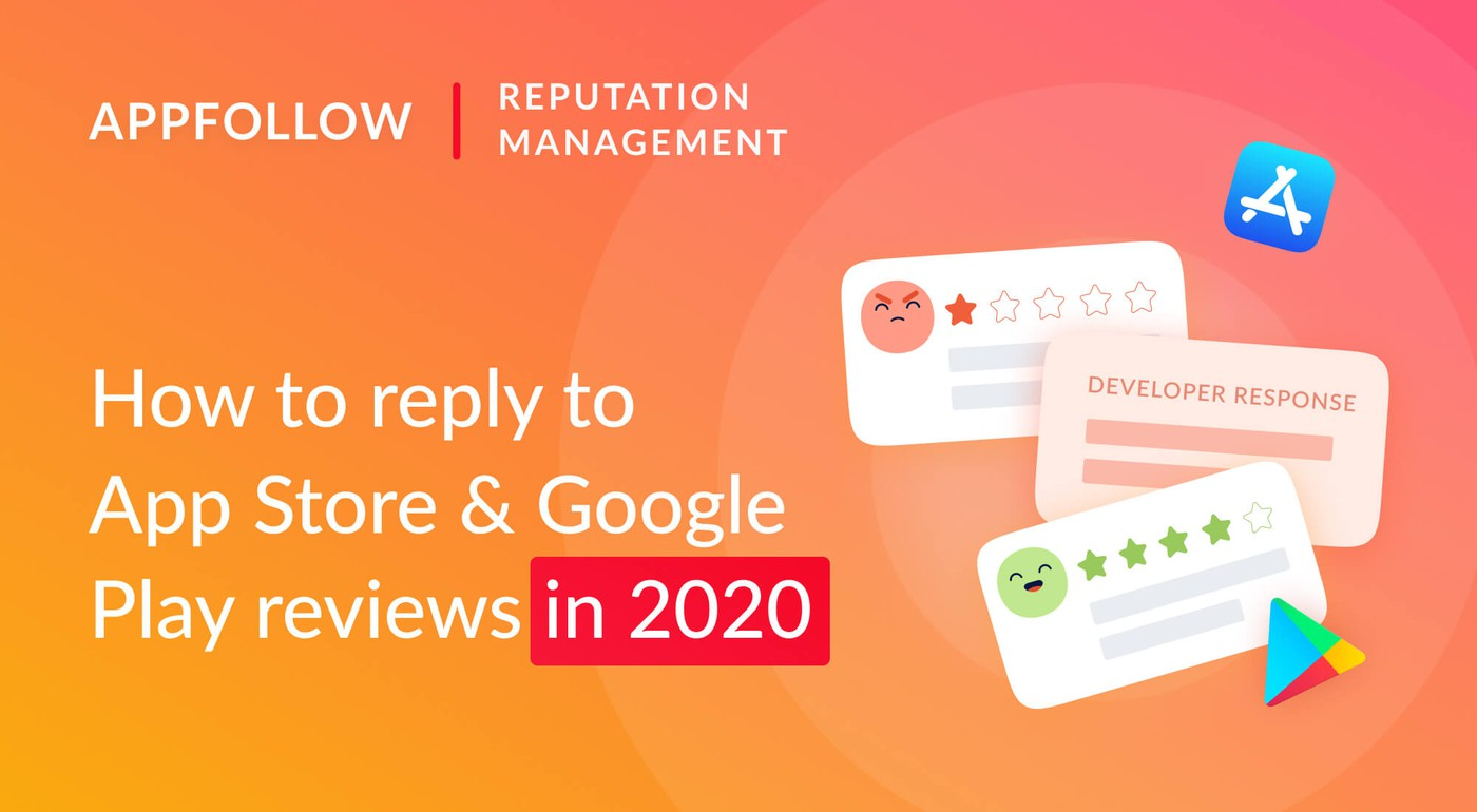 How to Reply to Reviews in App Store and Google Play in 2020