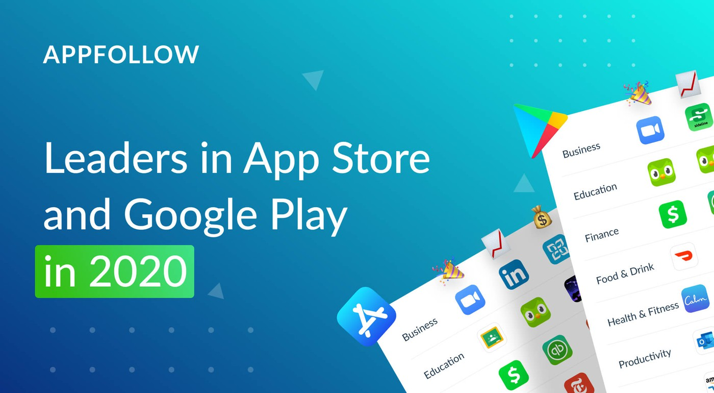 AppFollow identifies leaders in the App Store and Google Play in 2020