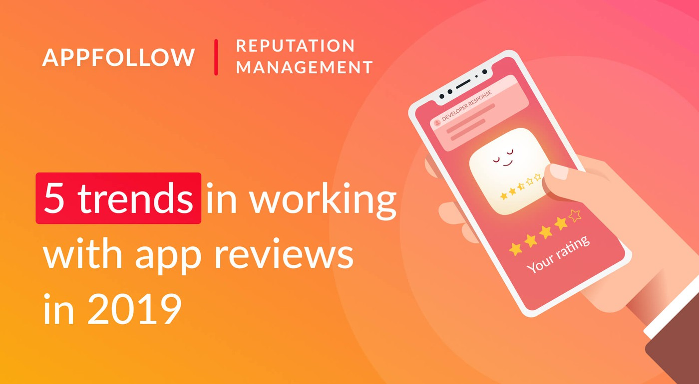 5 Trends In Working With App Reviews in 2019
