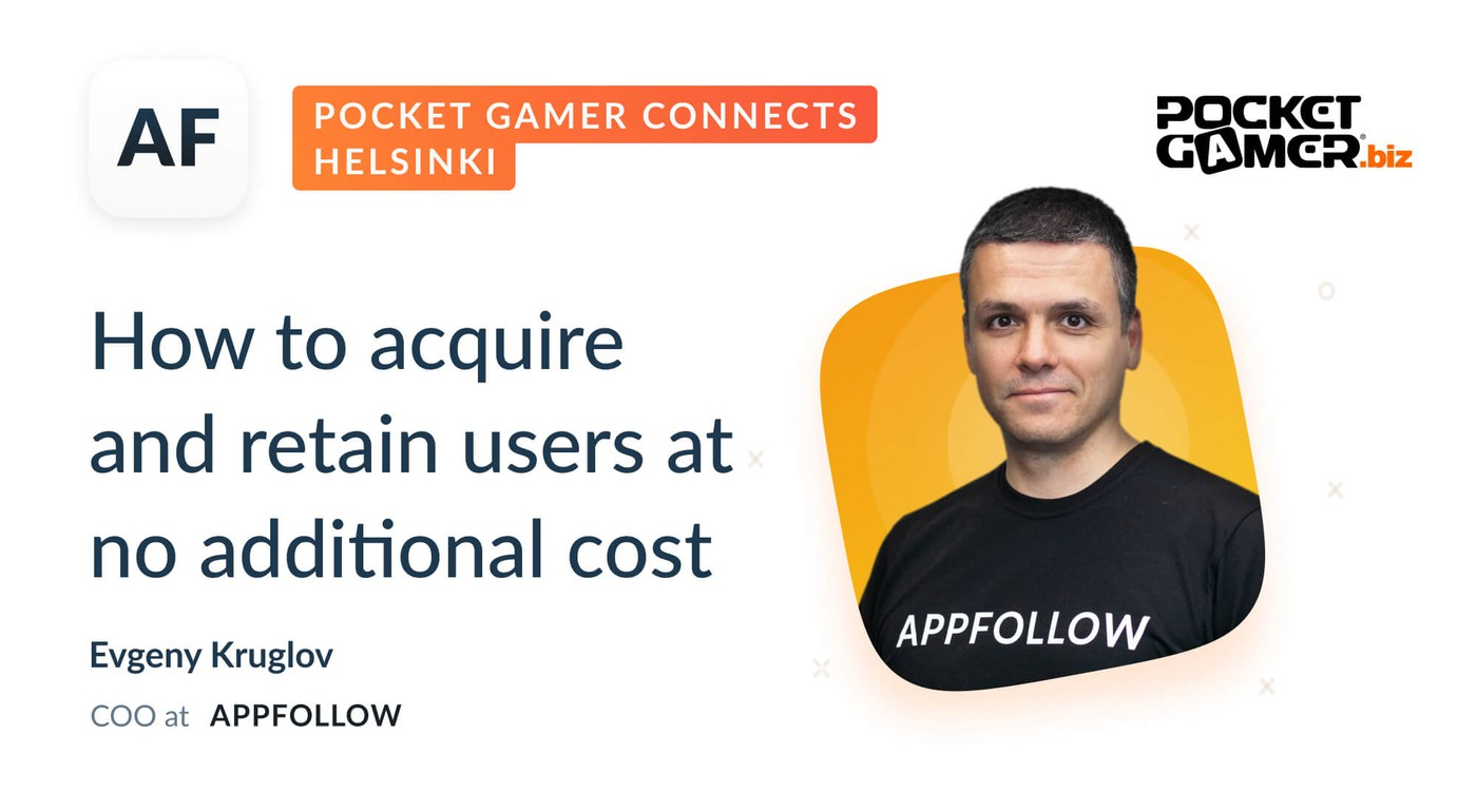 AppFollow at Pocket Gamer Connects Helsinki
