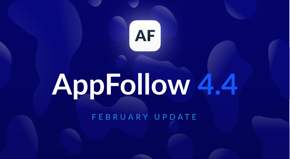 AppFollow 4.4: February update