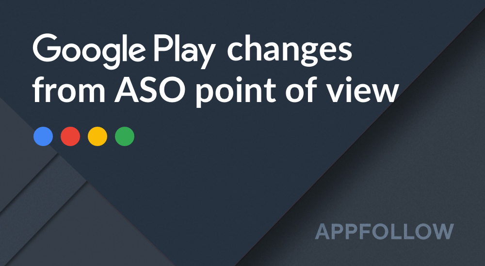 Google Play changes from ASO point of view