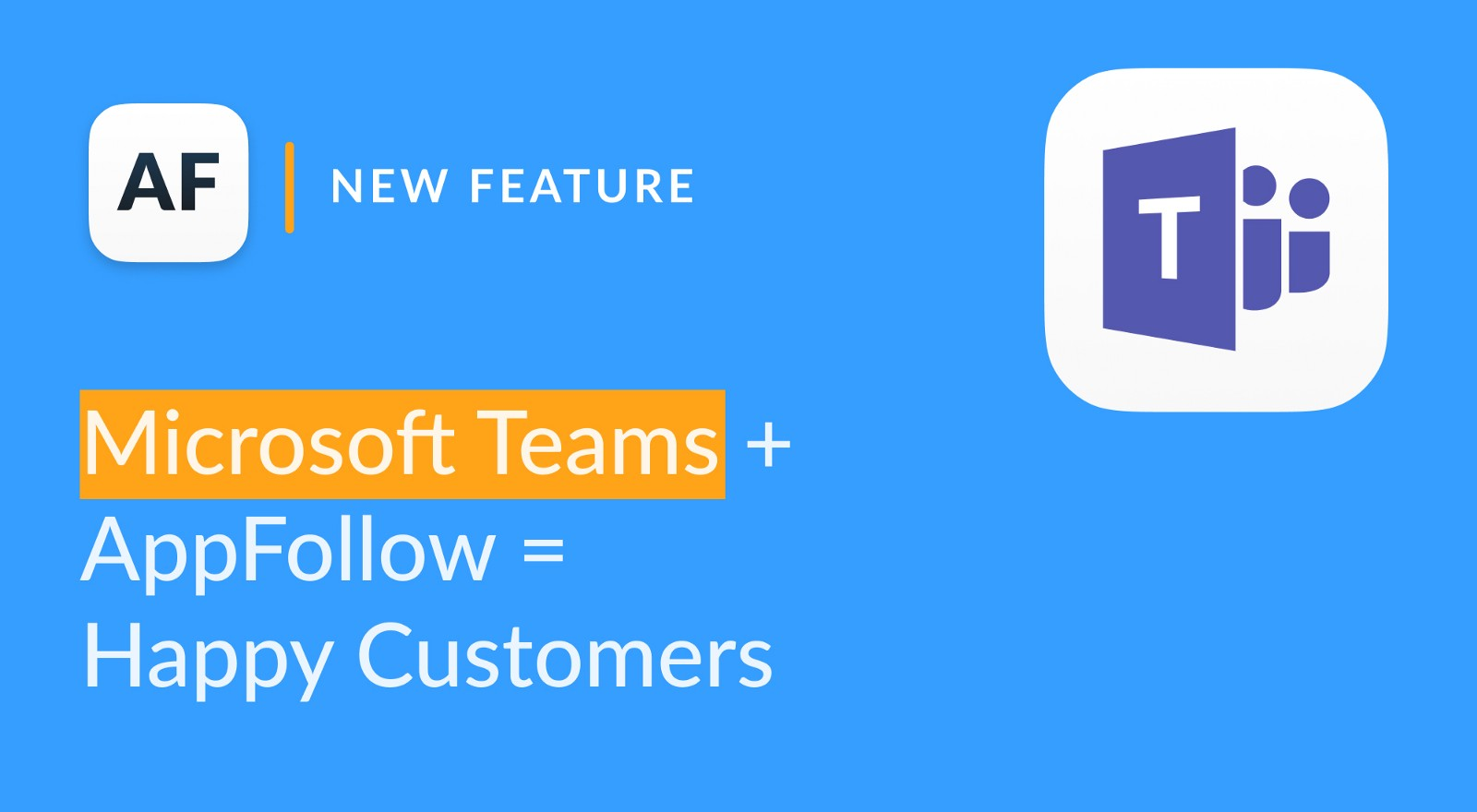 Microsoft Teams + AppFollow = Happy Customers