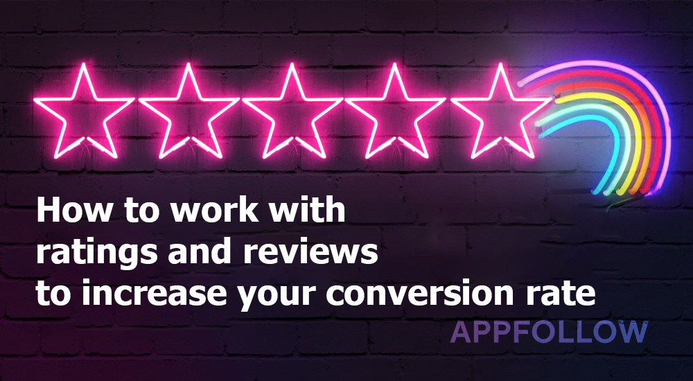 How to Deal with App Reviews to Increase Conversion Rate