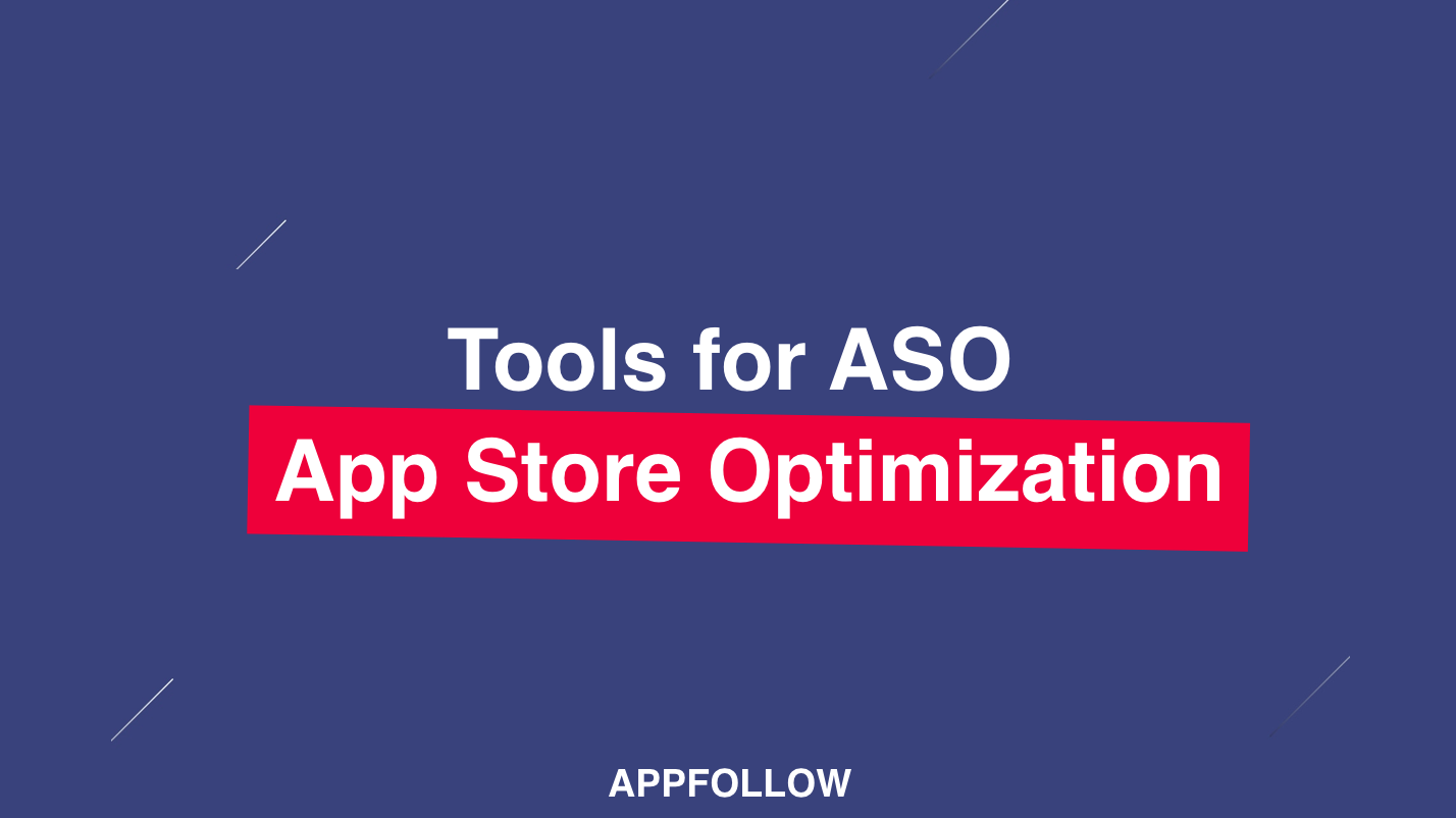 Tools for ASO (App Store Optimization)