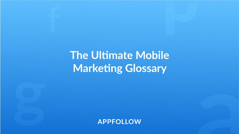 The Ultimate Mobile Marketing Glossary is live!